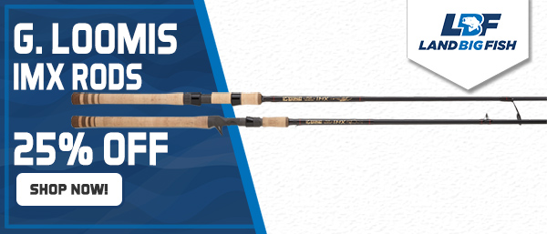 G.Loomis IMX Bass Rods - 25% Off