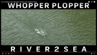 Video: River2Sea Whopper Plopper
