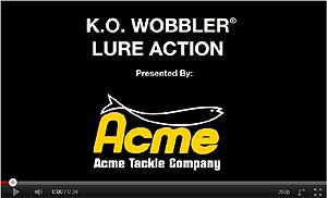 Acme K.O. Wobbler Video